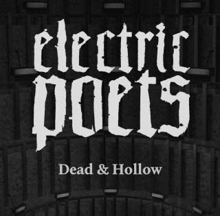 Electric Poets выпустила свой новый сингл Dead & Hollow!