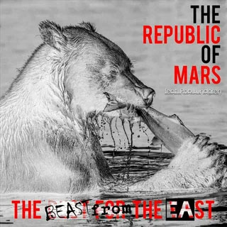 "THE REPUBLIC OF MARS -  ""THE BEAST FROM THE EAST"" (читайте в Rockcor за 2020 год)"